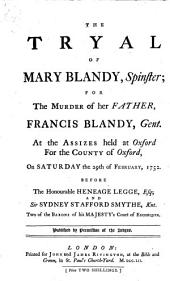 The tryal of Mary Blandy ... for the murder of her father, Francis Blandy
