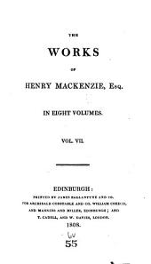 The Works of Henry Mackenzie, Esq: Volume 7