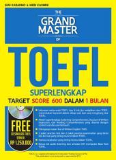 The Grand Master of TOEFL (Target Score 600 dalam 1 Bulan)