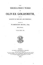 The Miscellaneous Works of Oliver Goldsmith: With an Account of His Life and Writings, Volume 2