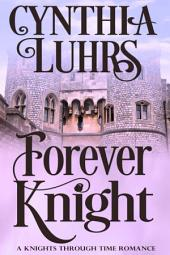Forever Knight: A Thornton Brothers Time Travel Romance