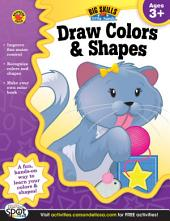 Draw Colors & Shapes, Ages 3 - 5