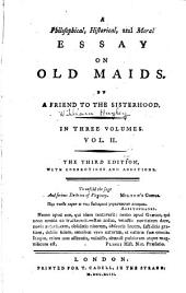 A Philosophical, Historical, and Moral Essay on Old Maids: Volume 2