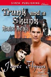 Trunk and a Skunk [Midnight Matings] (Siren Publishing Classic ManLove)