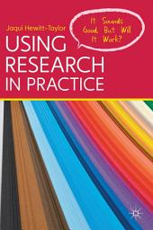 Using Research in Practice: It Sounds Good, But Will It Work?