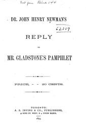 Dr. John Henry Newman's Reply to Mr. Gladstone's pamphlet