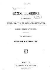 Hymni Homerici: accedentibus Epigrammatis et Batrachomyomachia