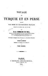 Voyage en Turquie et en Perse exécuté par ordre du gouvernement français: Volume1