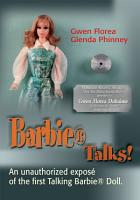 Barbie Talks   An Expose  of the First Talking Barbie Doll  the Humorous and Poignant Adventures of Two Former Mattel Toy Designers  PDF