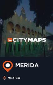 City Maps Merida Mexico