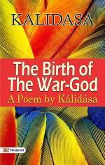 The Birth of the War-god A Poem by Kalidasa
