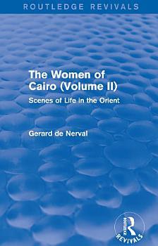 The Women of Cairo  Volume II  Routledge Revivals  PDF