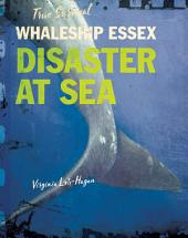Whaleship Essex: Disaster at Sea