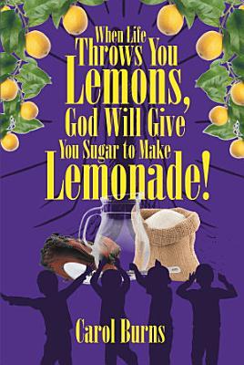 When Life Throws You Lemons  God Will Give You Sugar to Make Lemonade