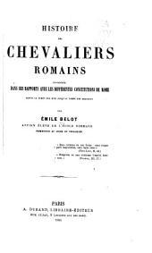 Histoire des chevaliers romains: considérée dans ses rapports avec les différentes constitutions de Rome, Volume1