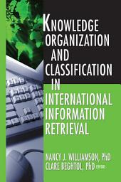 Knowledge Organization and Classification in International Information Retrieval