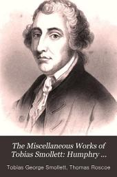 The Miscellaneous Works of Tobias Smollett: Humphry Clinker