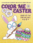 Color Me Easter - a Fun Holiday Coloring and Activity Book for Kids