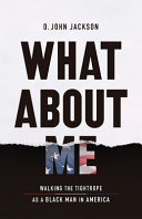 Download What About Me  Walking the Tightrope as a Black Man in America Book
