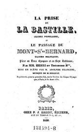 La prise de la Bastille, gloire populaire, et le passage du Mont-St.-Bernard, gloire militaire. Piece en 2 epogues et en sept tableaux