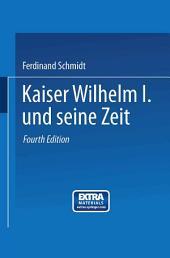 Kaiser Wilhelm I. und seine Zeit: Ein deutsches Volksbuch, Ausgabe 4