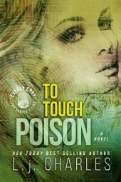 To Touch Poison (Book 5): The Everly Gray Adventures