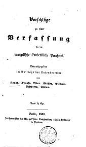 Vorschläge zu einer Verfassung für die evangelische Landeskirche Preussens. Herausgegeben im Auftrage der Unionsvereine von Jonas, etc