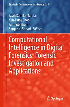Computational Intelligence in Digital Forensics  Forensic Investigation and Applications PDF