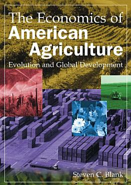 The Economics of American Agriculture  Evolution and Global Development PDF