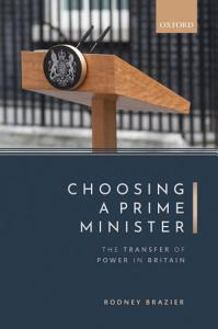 Choosing a Prime Minister  the Transfer of Power in Britain Book