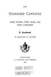 The Standard Cantatas: Their Stories, Their Music, and Their Composers; a Handbook