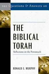 101 Questions and Answers on the Biblical Torah: Reflections on the Pentateuch