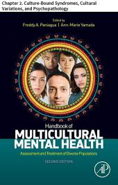 Handbook of Multicultural Mental Health: Chapter 2. Culture-Bound Syndromes, Cultural Variations, and Psychopathology, Edition 2