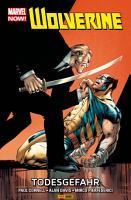 Marvel NOW  Wolverine 2   Todesgefahr PDF