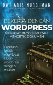 Bekerja dengan Wordpress: Membuat blog semudah mengetik dokumen