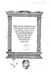 Preclara et admodum omnibus aliis in hac scientia resolutior Augustini Niphi Suessani in quattuor libros de celo et mundo et Aristote. et Auero. expositio