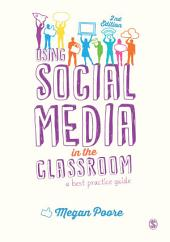 Using Social Media in the Classroom: A Best Practice Guide, Edition 2