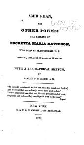 Amir Khan, and Other Poems: The Remains of Lucretia Maria Davidson