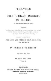 Travels in the Great Desert of Sahara, in the Years of 1845 and 1846: Containing a Narrative of Personal Adventures, During a Tour of Nine Months Through the Desert, Amongst the Touaricks and Other Tribes of Saharan People : Including a Description of the Oases and Cities of Ghat, Ghadames and Mourzuk, Volume 2