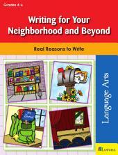 Writing for Your Neighborhood and Beyond: Real Reasons to Write