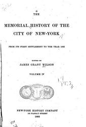 The Memorial History of the City of New-York: From Its First Settlement to the Year 1892, Volume 4, Part 2