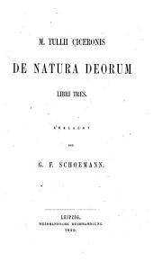 De natura Deorum libri tres: Erklaert von G. T. Schoemann