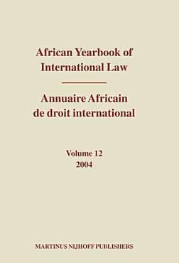 African Yearbook of International Law   Annuaire Africain de Droit International  Volume 12  2004  PDF