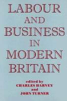 Labour and Business in Modern Britain PDF