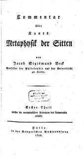 Commentar über Kants Metaphysik der Sitten: Erster Theil welcher die metaphysischen Principien des Naturrechts enthält, Band 1