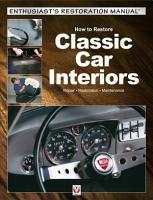How to Restore Classic Car Interiors PDF
