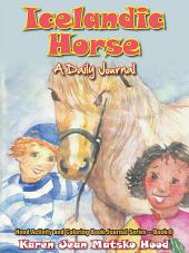 Icelandic Horse: A Daily Journal