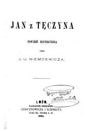 Jan z Te̦czyna: powieść historyczna