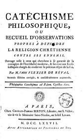 Catéchisme philosophique ou Recueil d'observations propres à défendre la religion contre ses ennemis