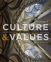 Culture and Values  A Survey of the Western Humanities  Volume 1 PDF